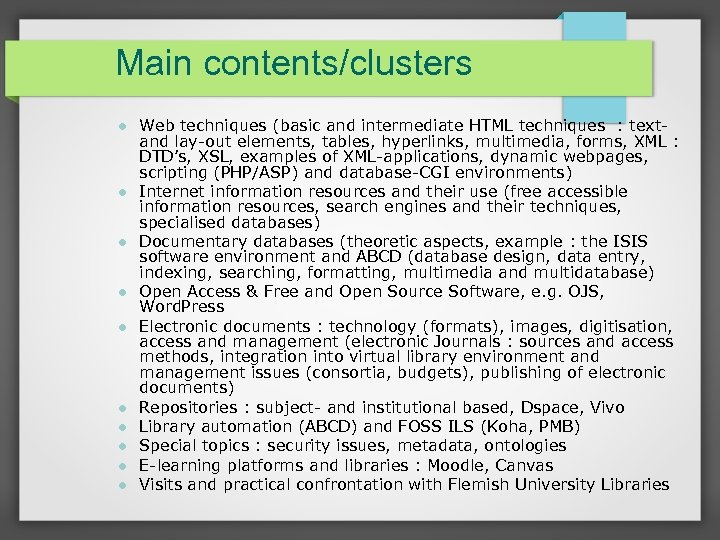 Main contents/clusters Web techniques (basic and intermediate HTML techniques : textand lay-out elements, tables,