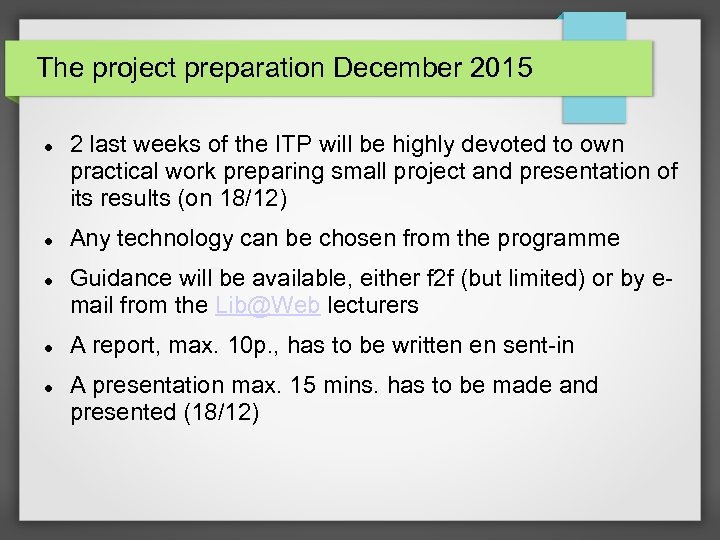 The project preparation December 2015 2 last weeks of the ITP will be highly