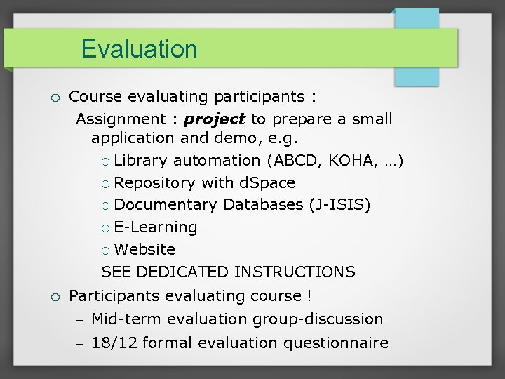 Evaluation Course evaluating participants : Assignment : project to prepare a small application and