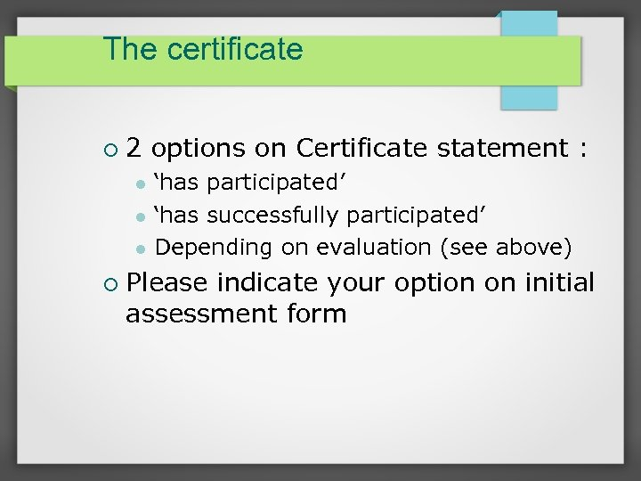 The certificate 2 options on Certificate statement : 'has participated' 'has successfully participated' Depending