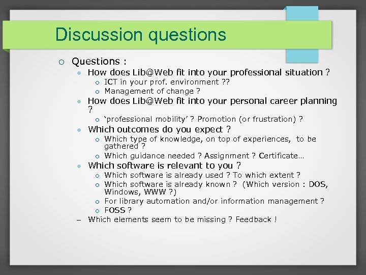 Discussion questions Questions : How does Lib@Web fit into your professional situation ? How