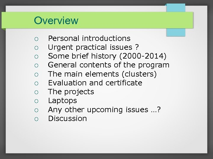 Overview Personal introductions Urgent practical issues ? Some brief history (2000 -2014) General contents