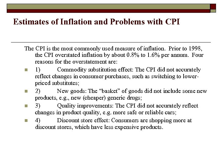 Estimates of Inflation and Problems with CPI The CPI is the most commonly used