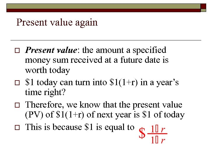 Present value again o o Present value: the amount a specified money sum received