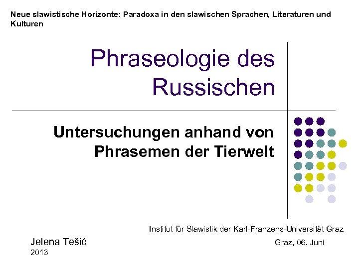 Neue slawistische Horizonte: Paradoxa in den slawischen Sprachen, Literaturen und Kulturen Phraseologie des Russischen