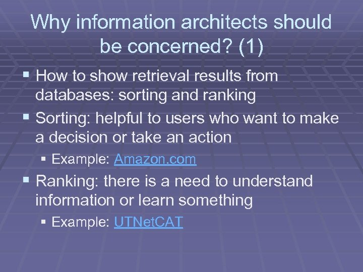 Why information architects should be concerned? (1) § How to show retrieval results from