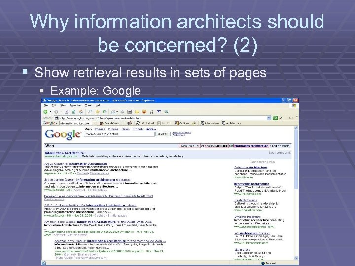 Why information architects should be concerned? (2) § Show retrieval results in sets of