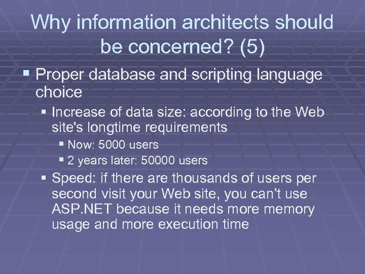 Why information architects should be concerned? (5) § Proper database and scripting language choice