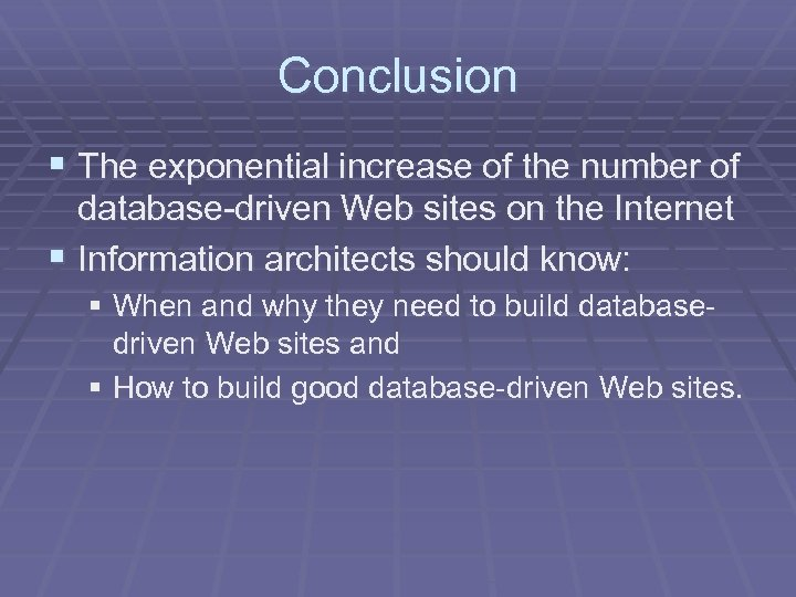 Conclusion § The exponential increase of the number of database-driven Web sites on the