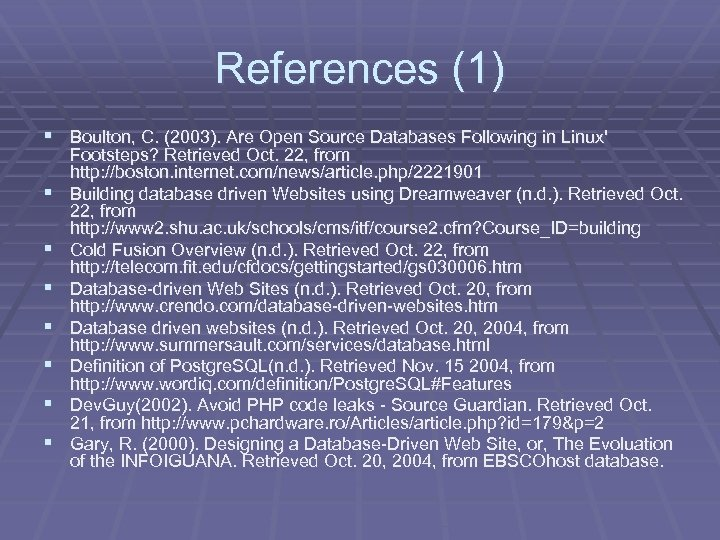 References (1) § Boulton, C. (2003). Are Open Source Databases Following in Linux' §