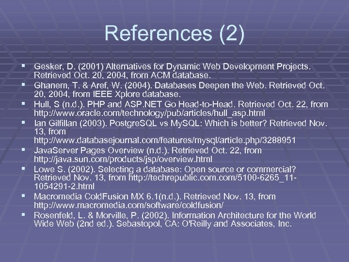 References (2) § Gesker, D. (2001) Alternatives for Dynamic Web Development Projects. § §