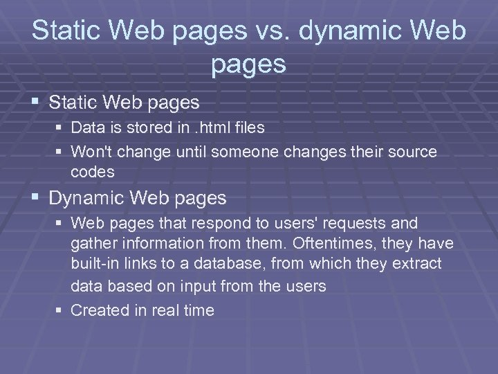 Static Web pages vs. dynamic Web pages § Static Web pages § Data is
