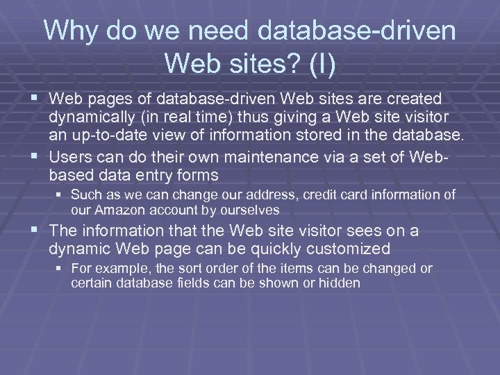 Why do we need database-driven Web sites? (I) § Web pages of database-driven Web