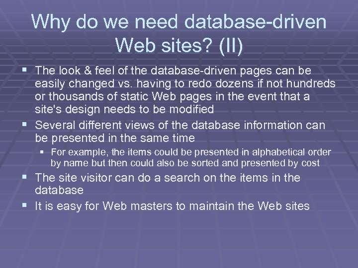 Why do we need database-driven Web sites? (II) § The look & feel of