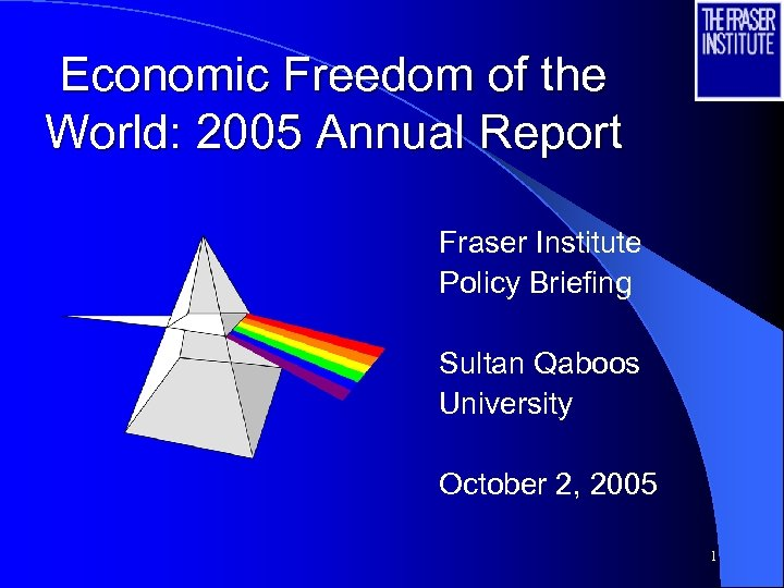 Economic Freedom of the World: 2005 Annual Report Fraser Institute Policy Briefing Sultan Qaboos