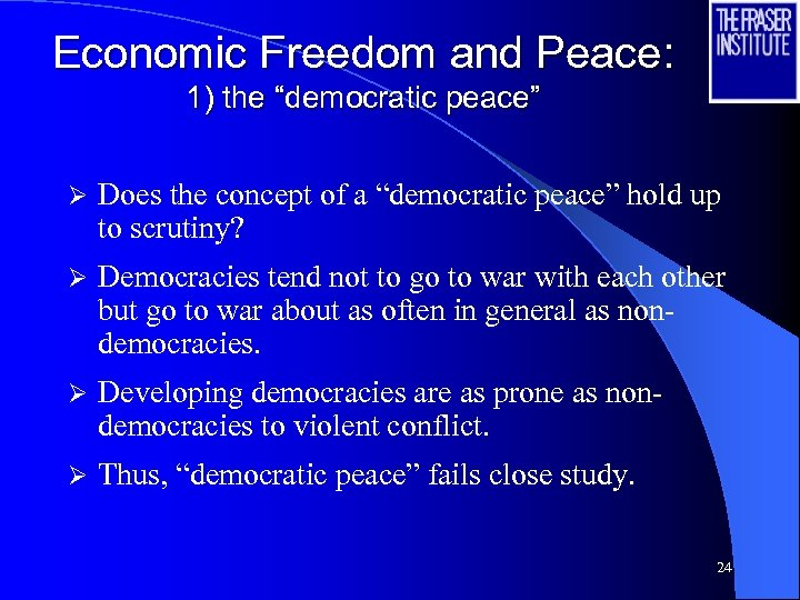 """Economic Freedom and Peace: 1) the """"democratic peace"""" Ø Does the concept of a"""