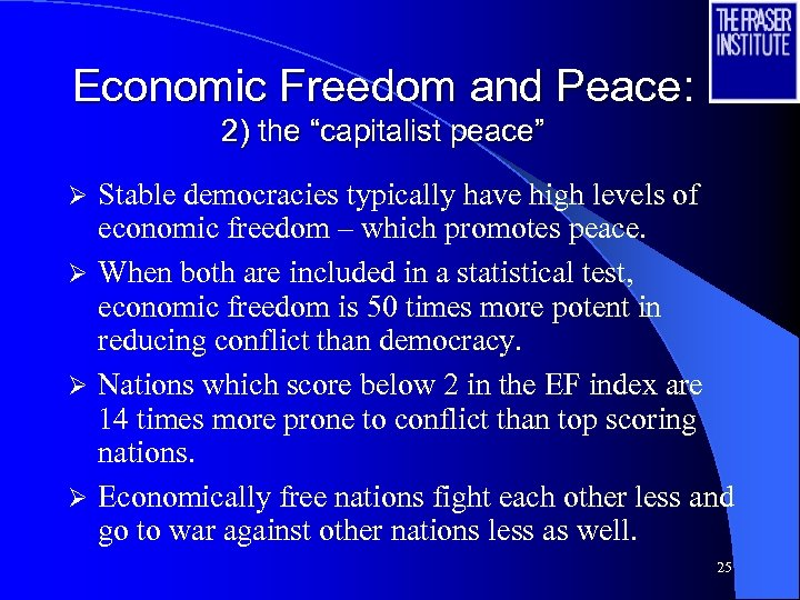 """Economic Freedom and Peace: 2) the """"capitalist peace"""" Stable democracies typically have high levels"""