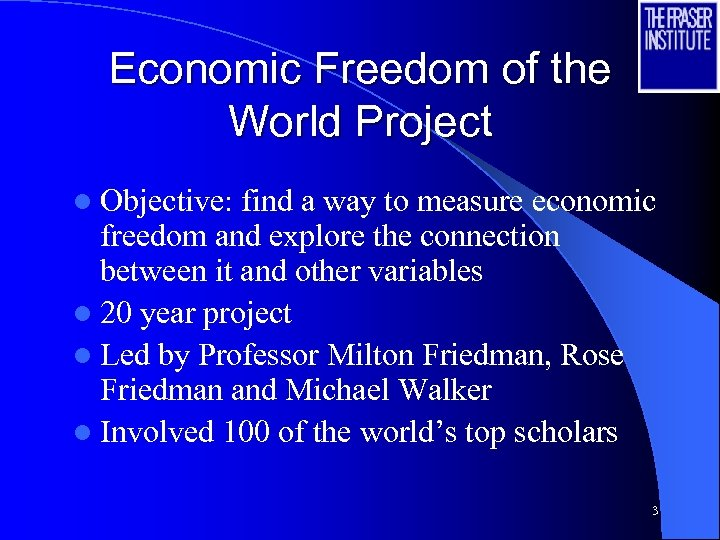Economic Freedom of the World Project l Objective: find a way to measure economic