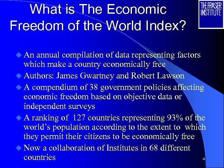 What is The Economic Freedom of the World Index? u An annual compilation of