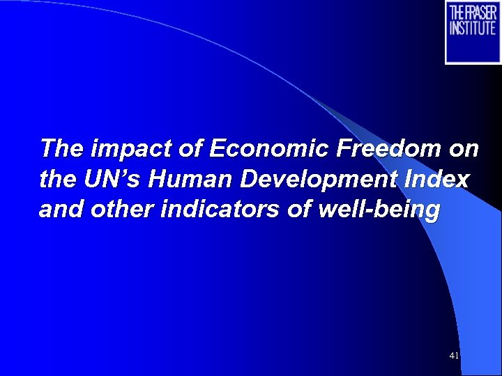 The impact of Economic Freedom on the UN's Human Development Index and other indicators