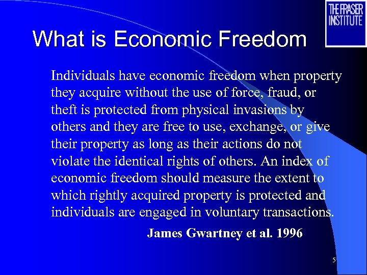 What is Economic Freedom Individuals have economic freedom when property they acquire without the