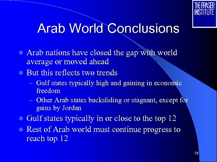 Arab World Conclusions Arab nations have closed the gap with world average or moved