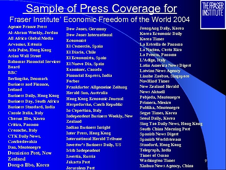 Sample of Press Coverage for Fraser Institute' Economic Freedom of the World 2004 Agence