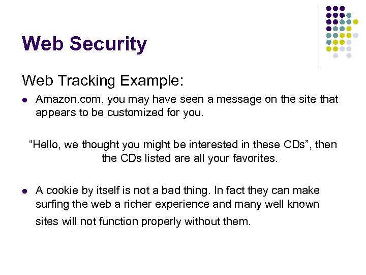 Web Security Web Tracking Example: l Amazon. com, you may have seen a message