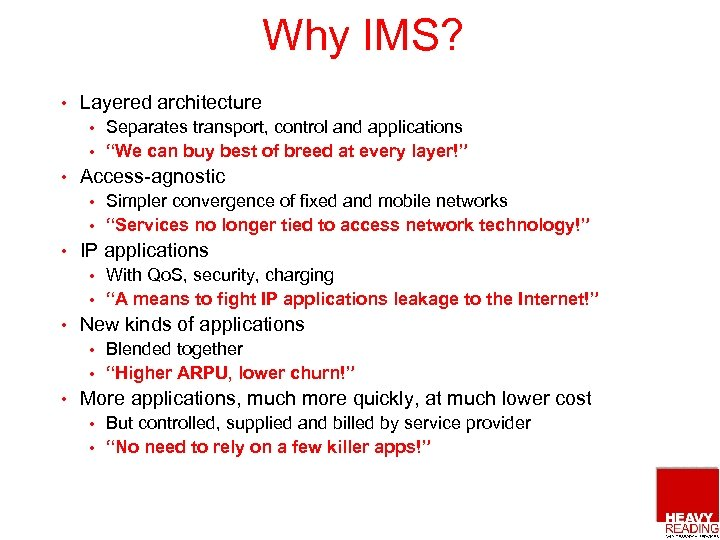 """Why IMS? • Layered architecture Separates transport, control and applications • """"We can buy"""