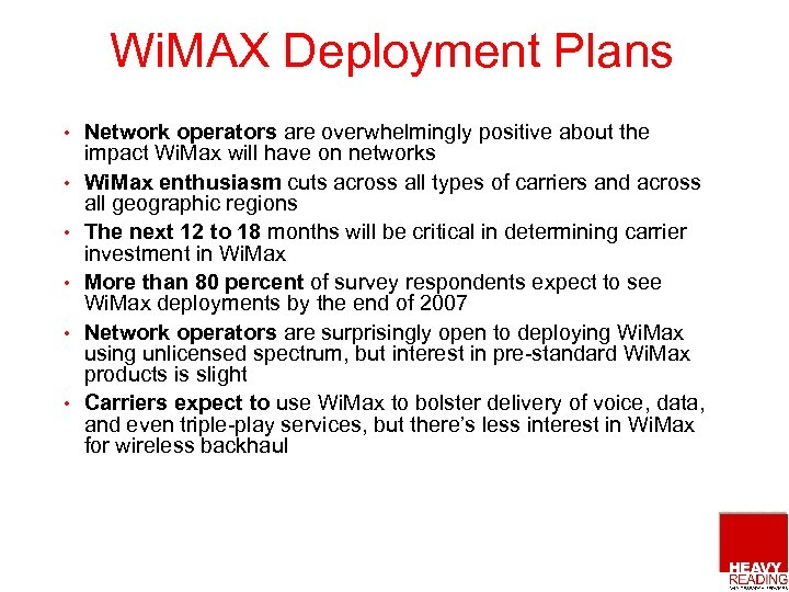 Wi. MAX Deployment Plans • • • Network operators are overwhelmingly positive about the