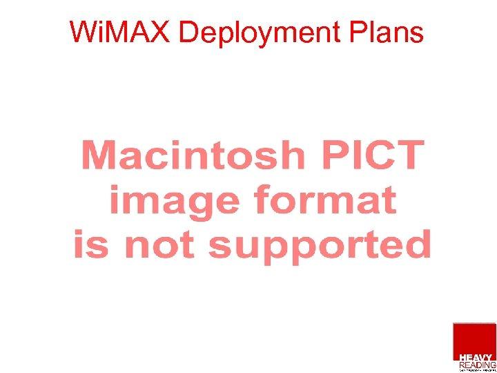 Wi. MAX Deployment Plans