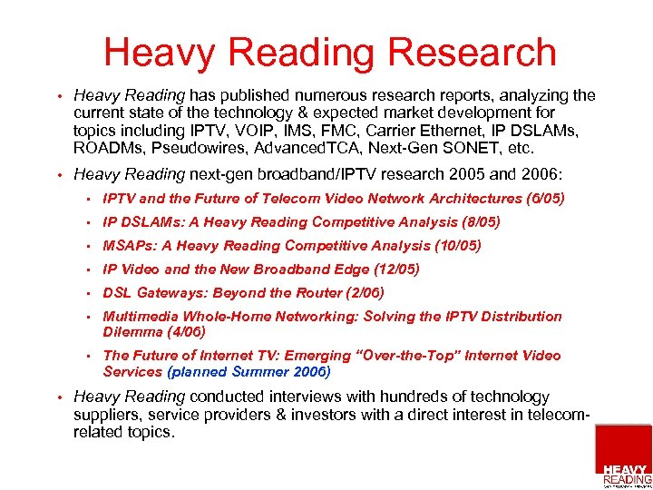 Heavy Reading Research • Heavy Reading has published numerous research reports, analyzing the current