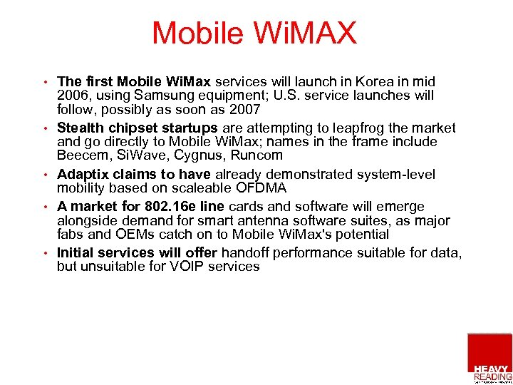 Mobile Wi. MAX • • • The first Mobile Wi. Max services will launch