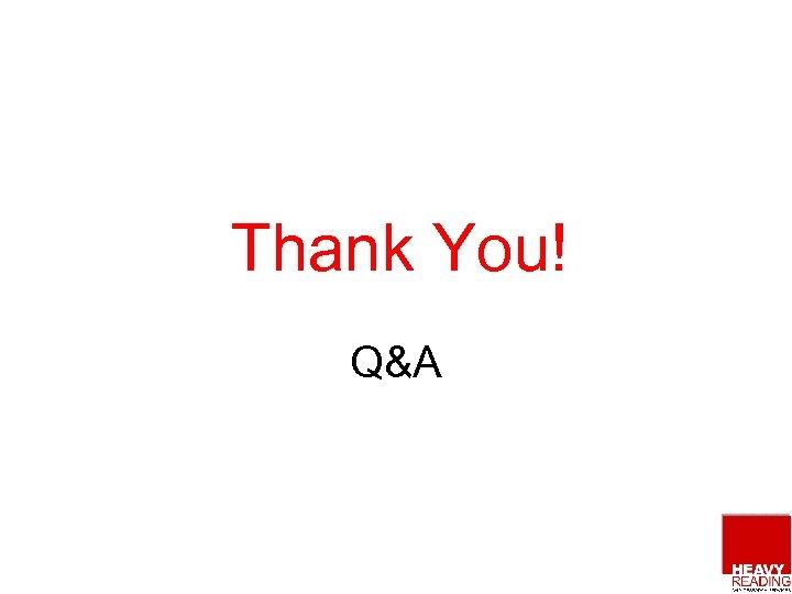 Thank You! Q&A