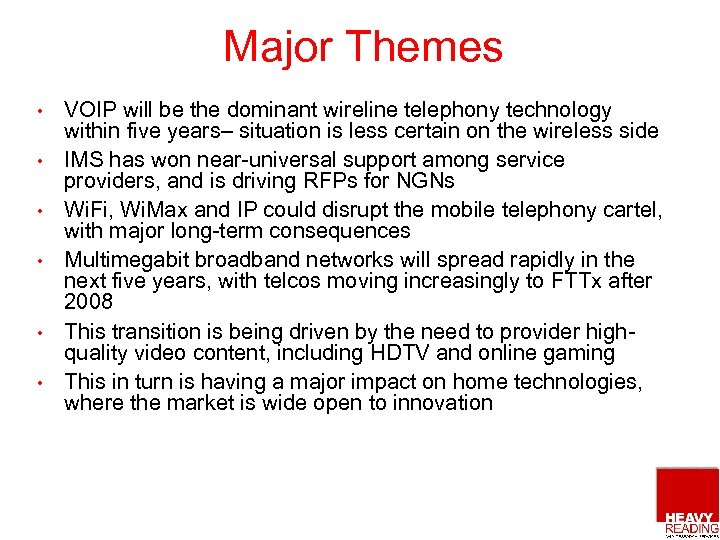 Major Themes • • • VOIP will be the dominant wireline telephony technology within