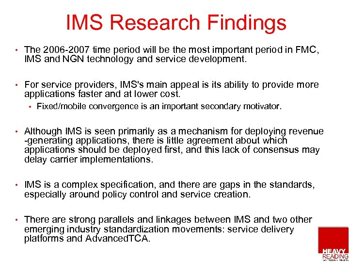 IMS Research Findings • The 2006 -2007 time period will be the most important