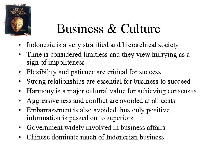Business & Culture • Indonesia is a very stratified and hierarchical society • Time