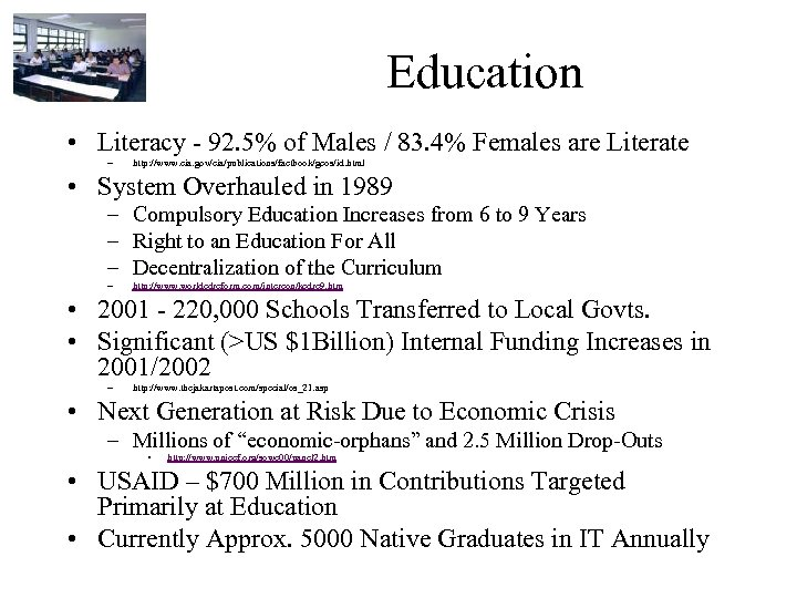 Education • Literacy - 92. 5% of Males / 83. 4% Females are Literate