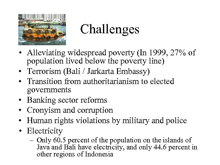 Challenges • Alleviating widespread poverty (In 1999, 27% of population lived below the poverty