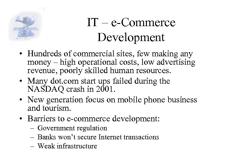 IT – e-Commerce Development • Hundreds of commercial sites, few making any money –
