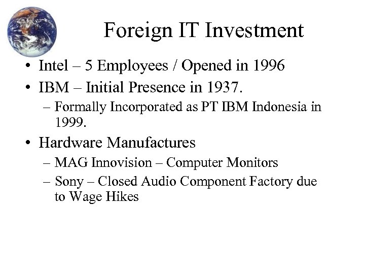 Foreign IT Investment • Intel – 5 Employees / Opened in 1996 • IBM
