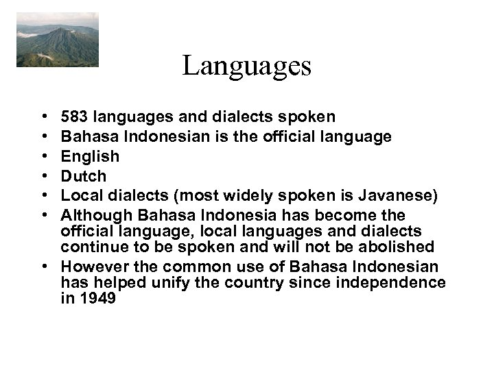 Languages • • • 583 languages and dialects spoken Bahasa Indonesian is the official