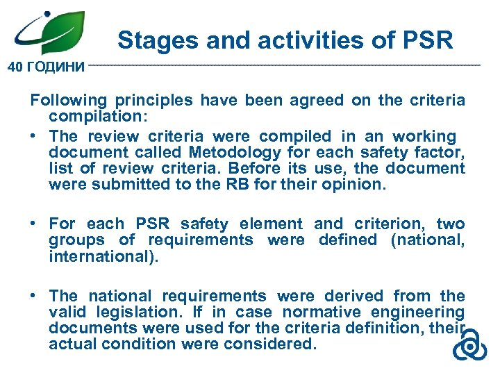 Stages and activities of PSR 40 ГОДИНИ Following principles have been agreed on the