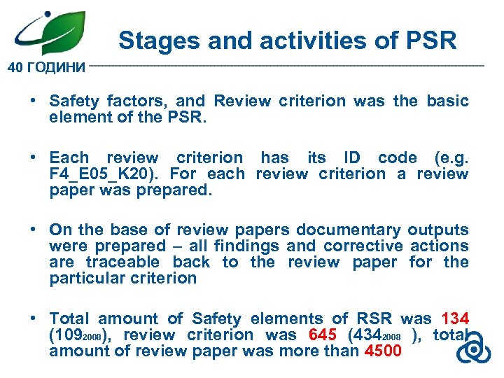 Stages and activities of PSR 40 ГОДИНИ • Safety factors, and Review criterion was