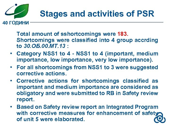 Stages and activities of PSR 40 ГОДИНИ • • Total amount of sshortcomings were