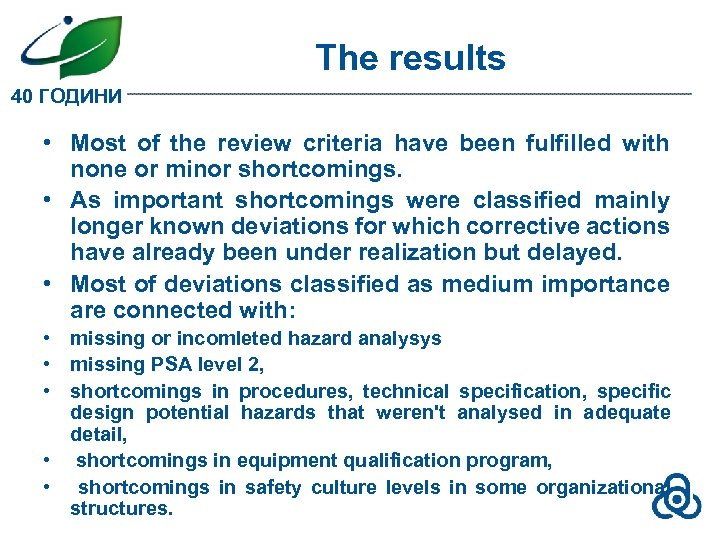 The results 40 ГОДИНИ • Most of the review criteria have been fulfilled with