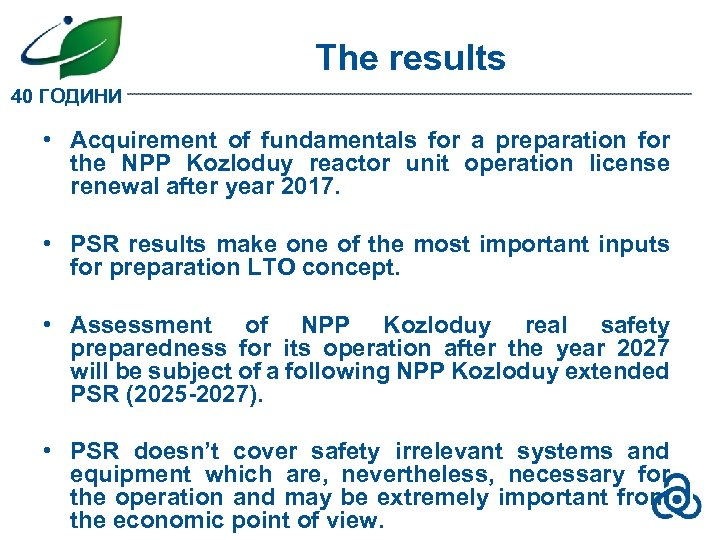 The results 40 ГОДИНИ • Acquirement of fundamentals for a preparation for the NPP