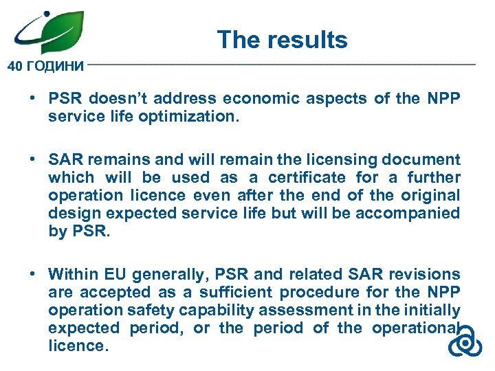 The results 40 ГОДИНИ • PSR doesn't address economic aspects of the NPP service