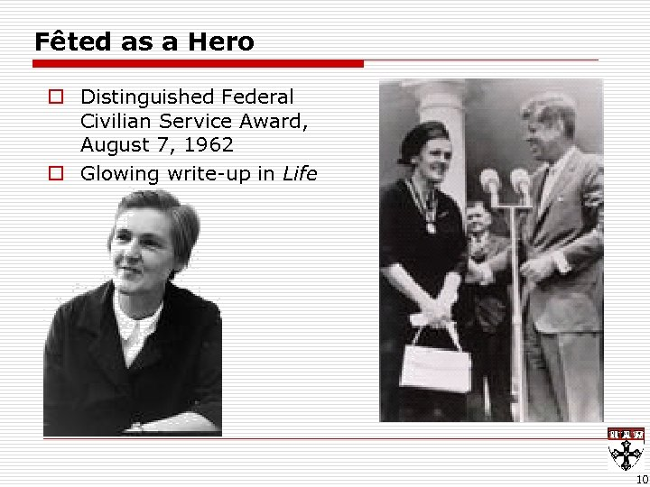 Fêted as a Hero o Distinguished Federal Civilian Service Award, August 7, 1962 o