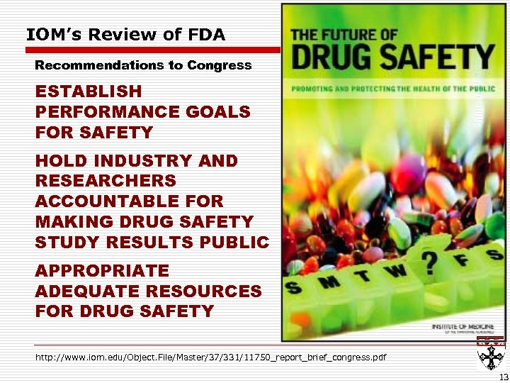 IOM's Review of FDA Recommendations to Congress ESTABLISH PERFORMANCE GOALS FOR SAFETY HOLD INDUSTRY